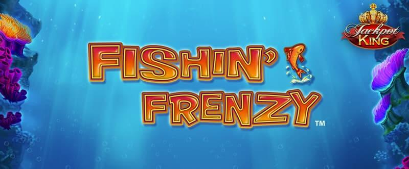 Fishin Frenzy Jackpot King Review