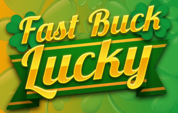Fast Buck Lucky Slot Game Logo